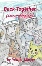 Back Together ( Amourshipping ) by Rowlet_Master