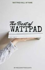 The Best of Wattpad (books to read)  by Lady_Kryptonite