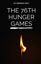 The 76th Hunger Games by BenevolentBanana