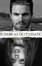 Sombras Do Passado by DayaneSena7