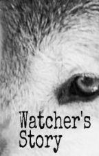 Watcher's Story by AZ_Wolf