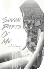 seven parts of me [on hold] by softlings