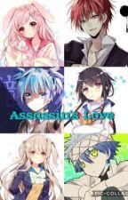 Assassin's Love (Karma x OC, Nagisa x OC, and Itona x OC) by Otakugirls2931