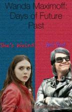 Wanda Maximoff: Days of Future Past (Super Slow Updates) by Girloffanfictions