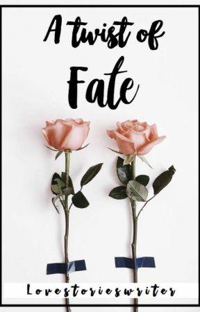 A Twist of Fate by lovestorieswriter