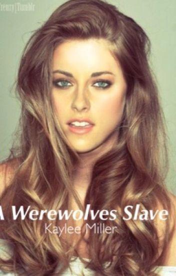 A Werewolves Slave (complete)