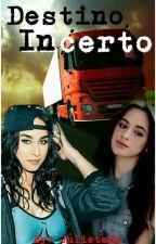 Destino Incerto by JulieteBs