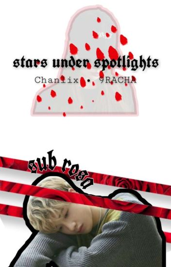 Stars Under Spotlights (ChanLix) - Kaeden - Wattpad