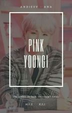 Pink Yoongi! ~ Yoonjin / Sujin / Sin by Andiesv