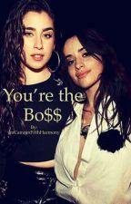 You're the Bo$$ || Camren by JmCamrenFifthHarmony