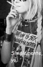 Simplemente, yo. by EscritoraAnonimaa