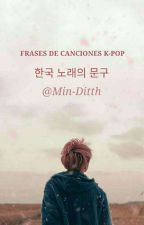 🍒Frases de caciones kpop🍒 by Min-Ditth