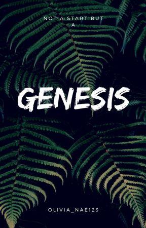 Genesis by olivia_nae123