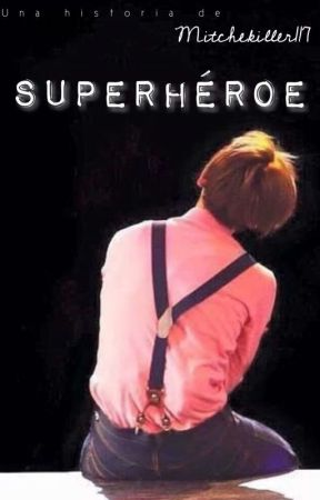 Superhéroe || ChanBaek. by Mitchekiller117