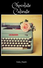 Chocolate Caliente by Katia_Rayen