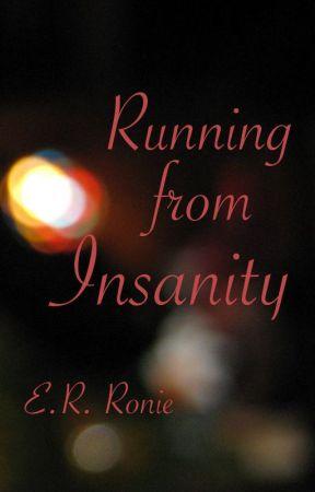 Running from Insanity by ErRonie