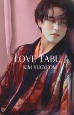 Love tabu ❄ Kim Yugyeom by yOverthrow
