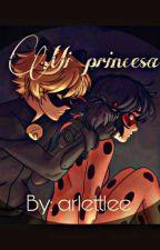 Mi princesa [+18]《ML》||✔|| by arlettlee