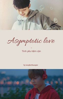 [CHAMSEOB] Asymptotic love ~ Tình yêu tiệm cận