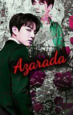Azarada - Fanfiction Jeon Jungkook by EvansPark