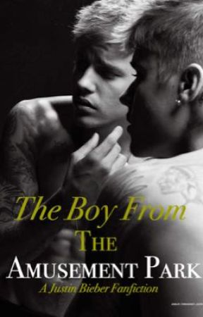 The Boy From The Amusement Park (A Justin Bieber Fanfiction) by justinbiebo