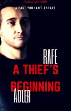 A Thief's Beginning - Rafe Adler by selinakyle1999