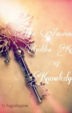 The Ancient Golden Key Of Knowledge by amethysticity