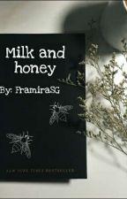Milk and honey by sheisframira