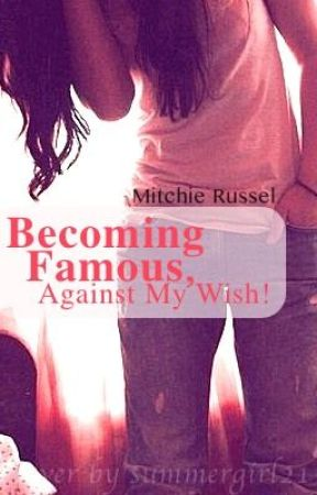 Becoming famous, against my wish! by Mitchie-Russel10