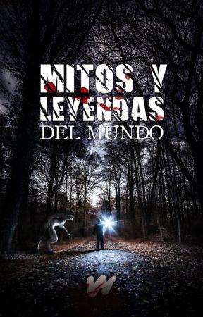 Mitos y leyendas del mundo by TerrorES