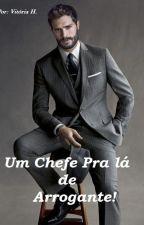 Um chefe pra lá de arrogante!! by sorvete_de_baunilha