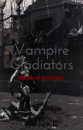 Vampire Gladiators: Battle of Brothers by Blur_Fictions_