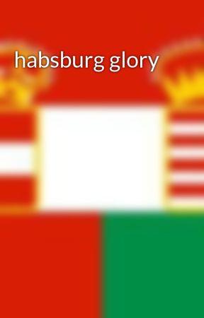 habsburg glory by Pricereborn245yt