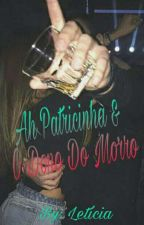 A Patricinha & O Dono Do Morro. by mundocolorido00