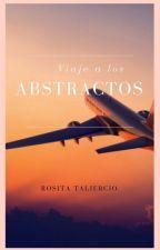 Viaje a los abstractos  [próximamente en físico] ÚLTIMOS DÍAS EN WATTPAD  by Ro_tali