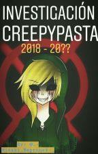 Investigación Creepypasta 2018-20?? by _-Misaki_Neptune4-_