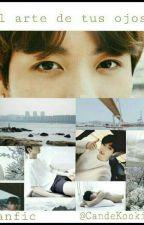 • El arte de tus ojos • || [ Jungkook y tú ] (+14) Lemon by liveforKookiee