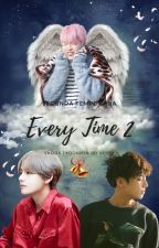 Every Time 2 ➷Vkook. by Min3094