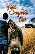 You Complete Me **soon to be published - Lifebooks** by YGKing