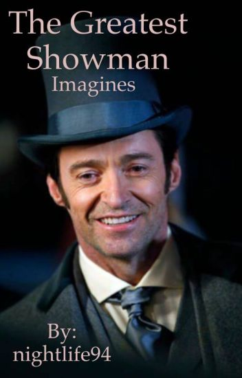 The Greatest Showman - Imagines -