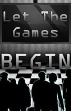Let the Games Begin by proud2bme