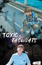 Toxic Thoughts ➸Kth + Jjg by Min3094