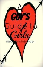 A Guy's Guide to Girls: by _teardrops