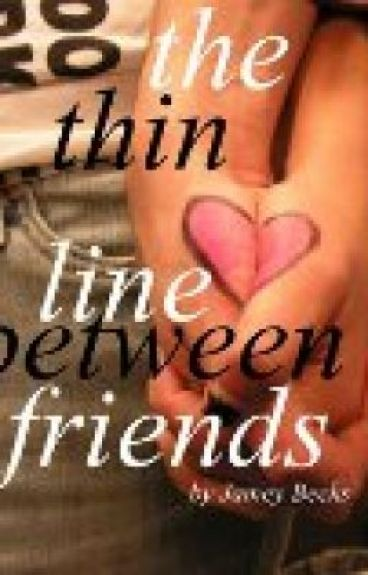 the thin line between friends by starfest