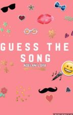 Guess The Song by NoelaniL