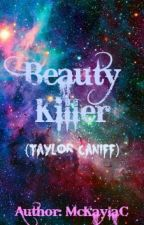 Beauty Killer (Taylor Caniff) by McKaylaC