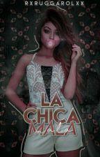 La Chica Mala |Ruggarol| #ECHM2 by -RXRuggarolxx
