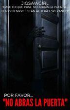 No Abras la Puerta by jigsawgirl_