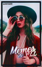Memes de Pretty Little Liars [CONTIENE SPOILERS] by -madmillie