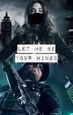 Let Me Be Your Wings》Arrow  by lovethebreeze